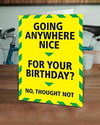 Brainbox Candy - Funny Birthday Cards Silly Humorous Happy Birthday - 'Going Anywhere Nice' - Perfect for Best Friends Mates Him Her Boyfriend Girlfriend Partner