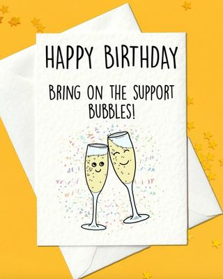 Happy Birthday - Bring on the support bubbles lockdown birthday card
