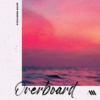 Overboard by Aston Merrygold