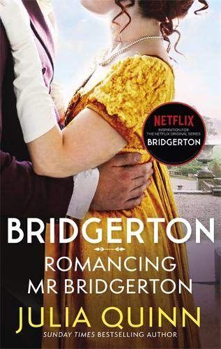 Romancing Mr Bridgerton by Julia Quinn