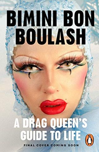 The guide to the life of a drag queen by Bimini Bon Boulash