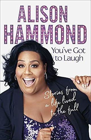 You Must Laugh: Stories of a Life Lived by Alison Hammond