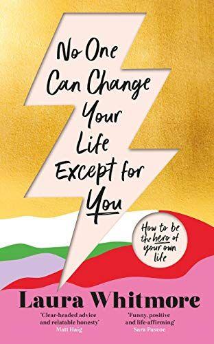 Personne ne peut changer votre vie à part vous par Laura Whitmore