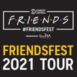 Comedy Central FRIENDSFEST 2021 tour tickets