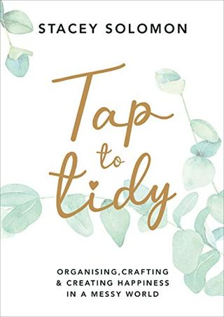 Tap to Tidy: organize, craft and create happiness in a messy world
