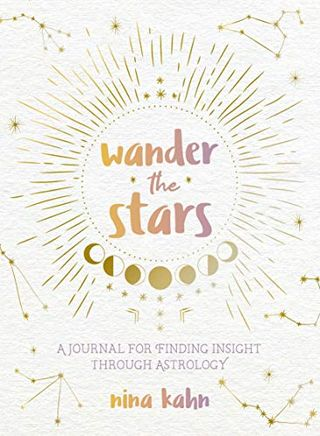 Wander the Stars: A Journal for Finding Insight Through Astrology by Nina Kahn