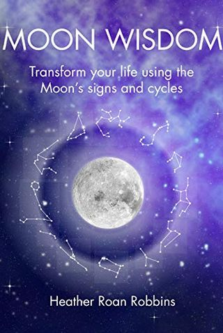 The Wisdom of the Moon by Heather Roan Robbins