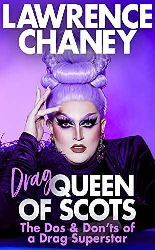 Drag Queen of Scots by Lawrence Chaney