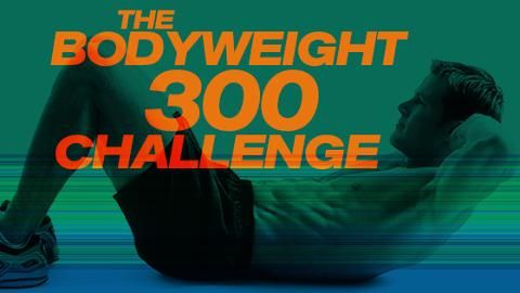 The Bodyweight 300 Challenge