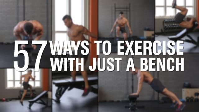 57—Yes, 57—Insanely Effective Exercises You Can Do With Just a Bench