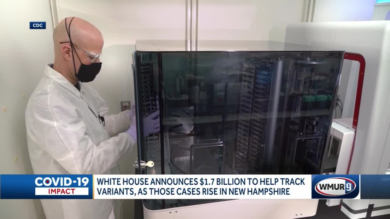 White House announces $1.7 billion to help track variants, as those cases rise in New Hampshire