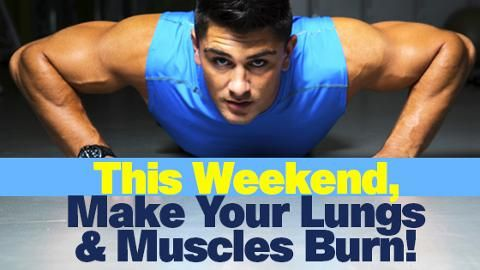 This Weekend, Make Your Lungs and Muscles Burn!