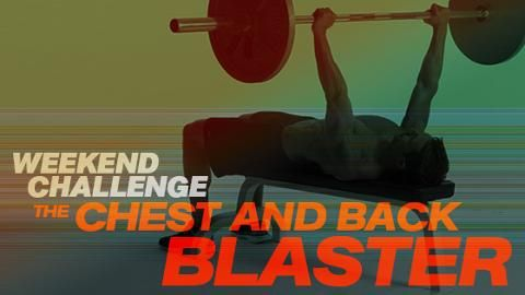 The Chest and Back Blaster