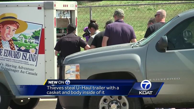 Thieves steal a U-Haul trailer with a casket, body inside of it