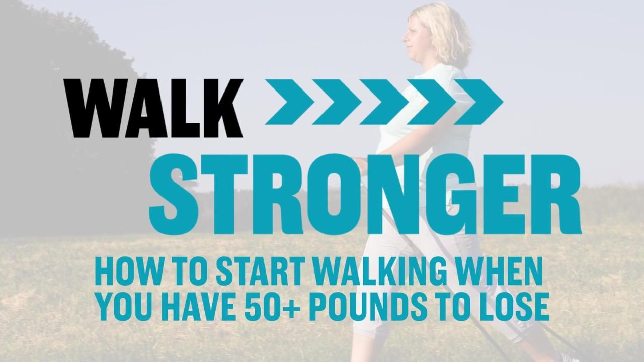How to Start Walking for Weight Loss (Even When You Have 50+ Pounds to Lose)