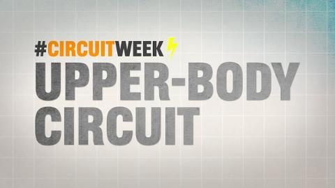 Circuit Week 2015! The Ultimate Upper-Body Workout