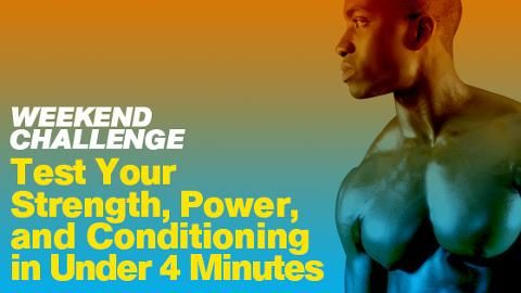 Test Your Strength, Power, and Conditioning in Under 4 Minutes
