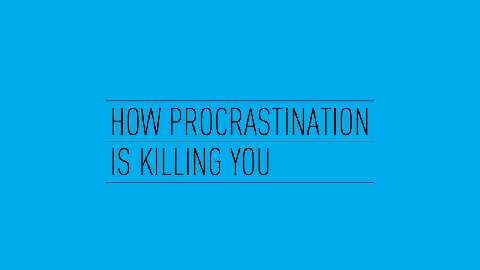 See What Happens Inside Your Body When You Procrastinate
