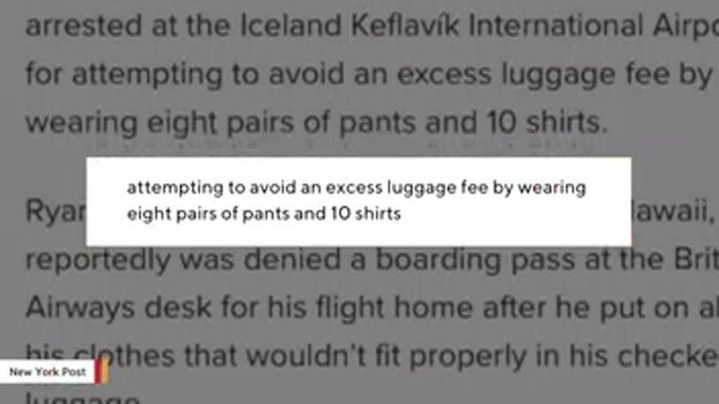 Man Who Put On 8 Pairs Of Pants And 10 Shirts To Avoid Baggage Fee  Reportedly Bumped Off Flight