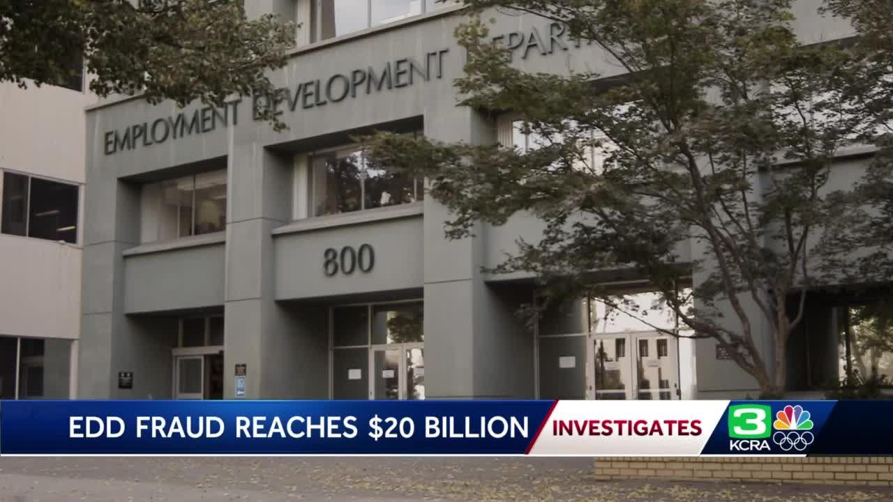 EDD fraudulent accounts now total $20 billion, nearly double original estimate