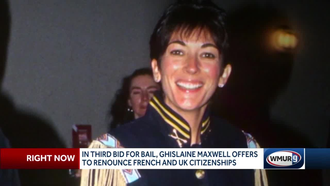 In third bid for bail, Ghislaine Maxwell offers to renounce French and UK citizenships