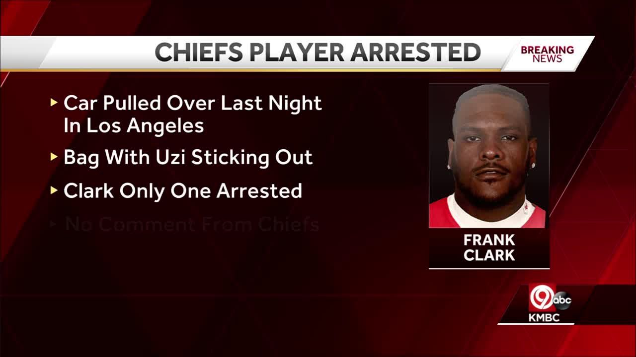Kansas City Chiefs Frank Clark arrested in Los Angeles on firearm charge