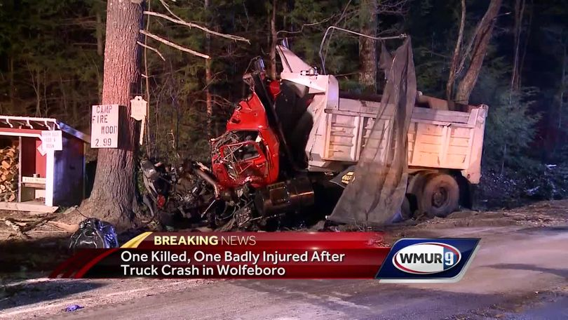 One killed, one badly injured after truck crash in Wolfeboro