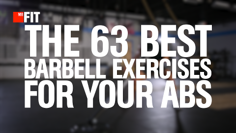 The 63 Best Barbell Exercises For Your Abs