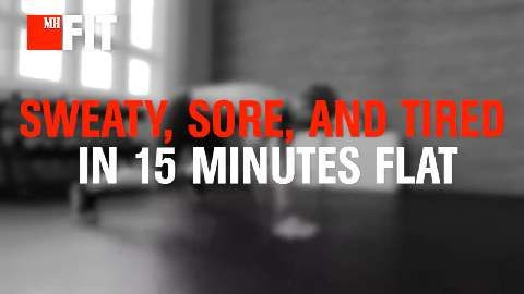 The Workout That Will Make You Sweaty, Sore, and Tired In 15 Minutes