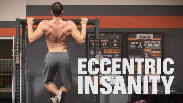 The Eccentric Insanity Workout