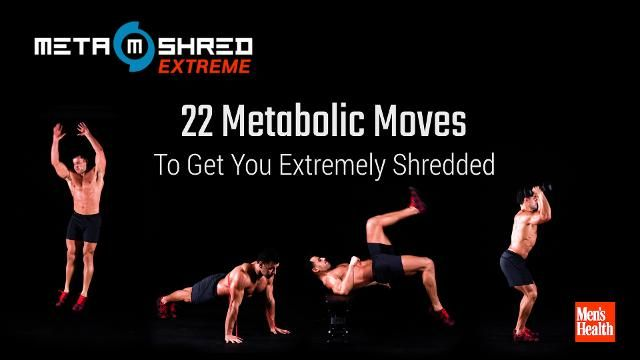 22 Metabolic Moves That Will Get You EXTREMELY Shredded