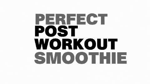 The Perfect Post-Workout Smoothie