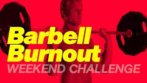 The Barbell Burnout