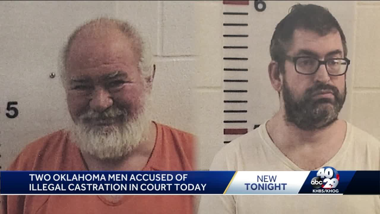 Two Oklahoma men accused of illegal castration in court today
