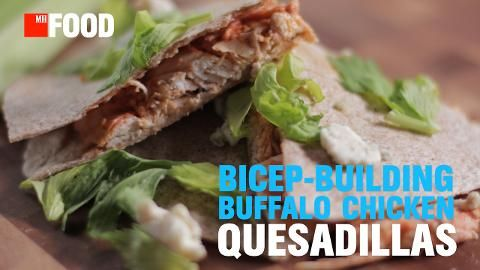 The Easy Buffalo Wing Quesadilla That Builds Muscle