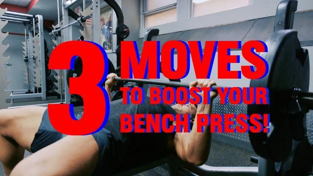 3 Exercises That Boost Your Bench Press