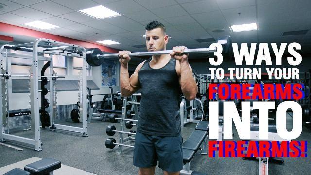 3 Exercises That Will Turn Your Forearms Into Firearms!