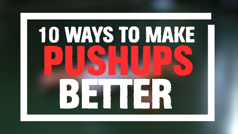 10 Ways to Make Your Pushup Better