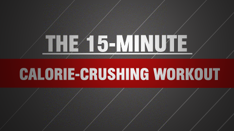 Crush an Insane Amount of Calories in Just 15 Minutes