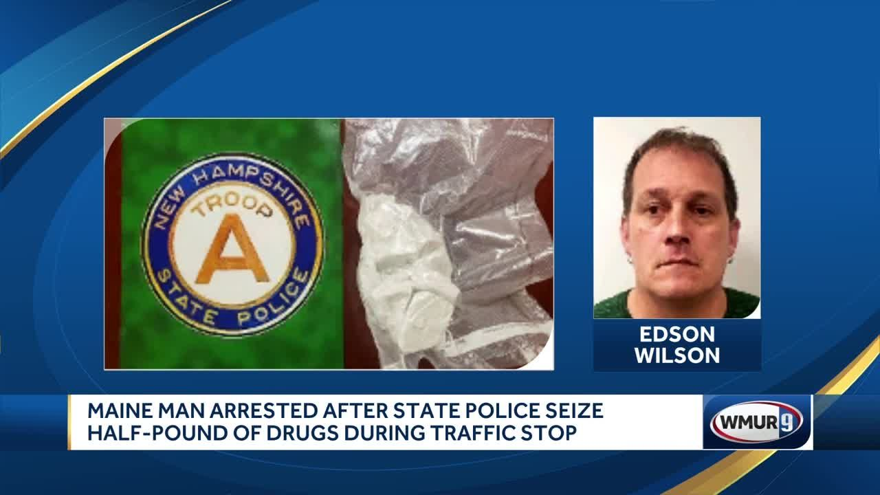 Maine man arrested after state police seize half-pound of drugs during  traffic stop