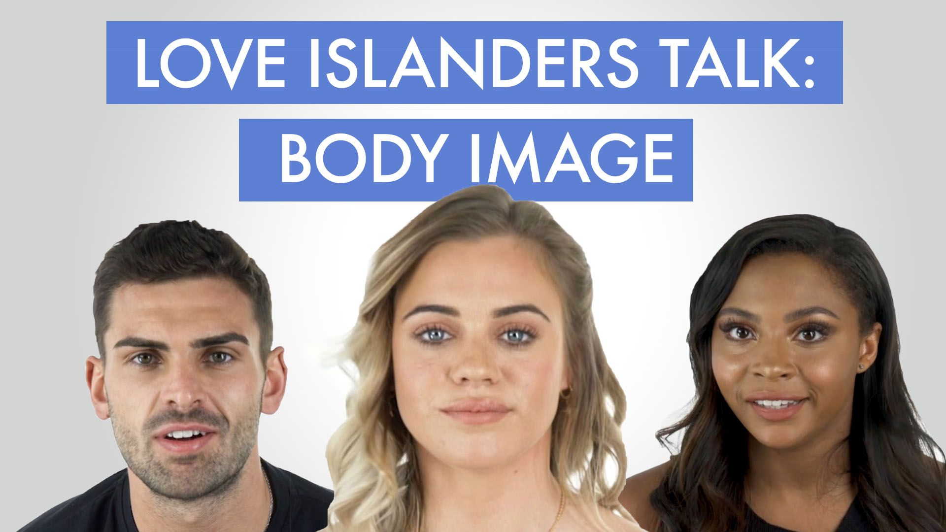 Love Islanders open up about overcoming body image issues in the public eye