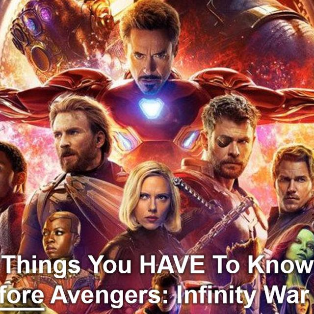 Avengers Infinity War - Everything you need to remember