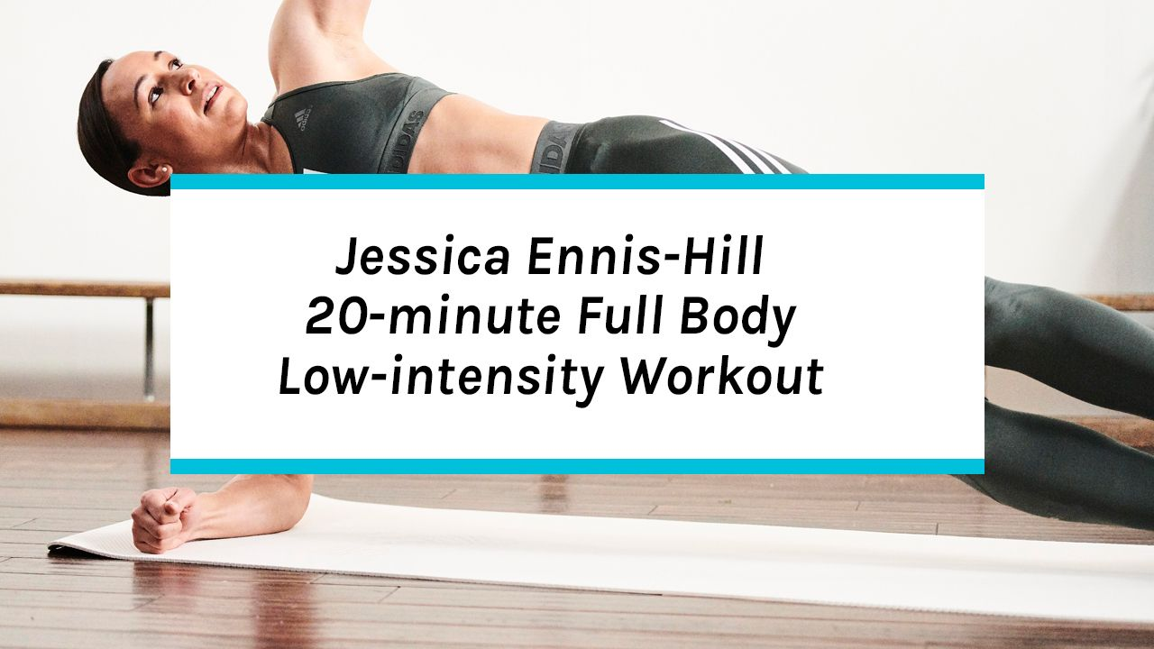 Exclusive Workout: Jessica Ennis-Hill Full Body Low-Intensity Workout