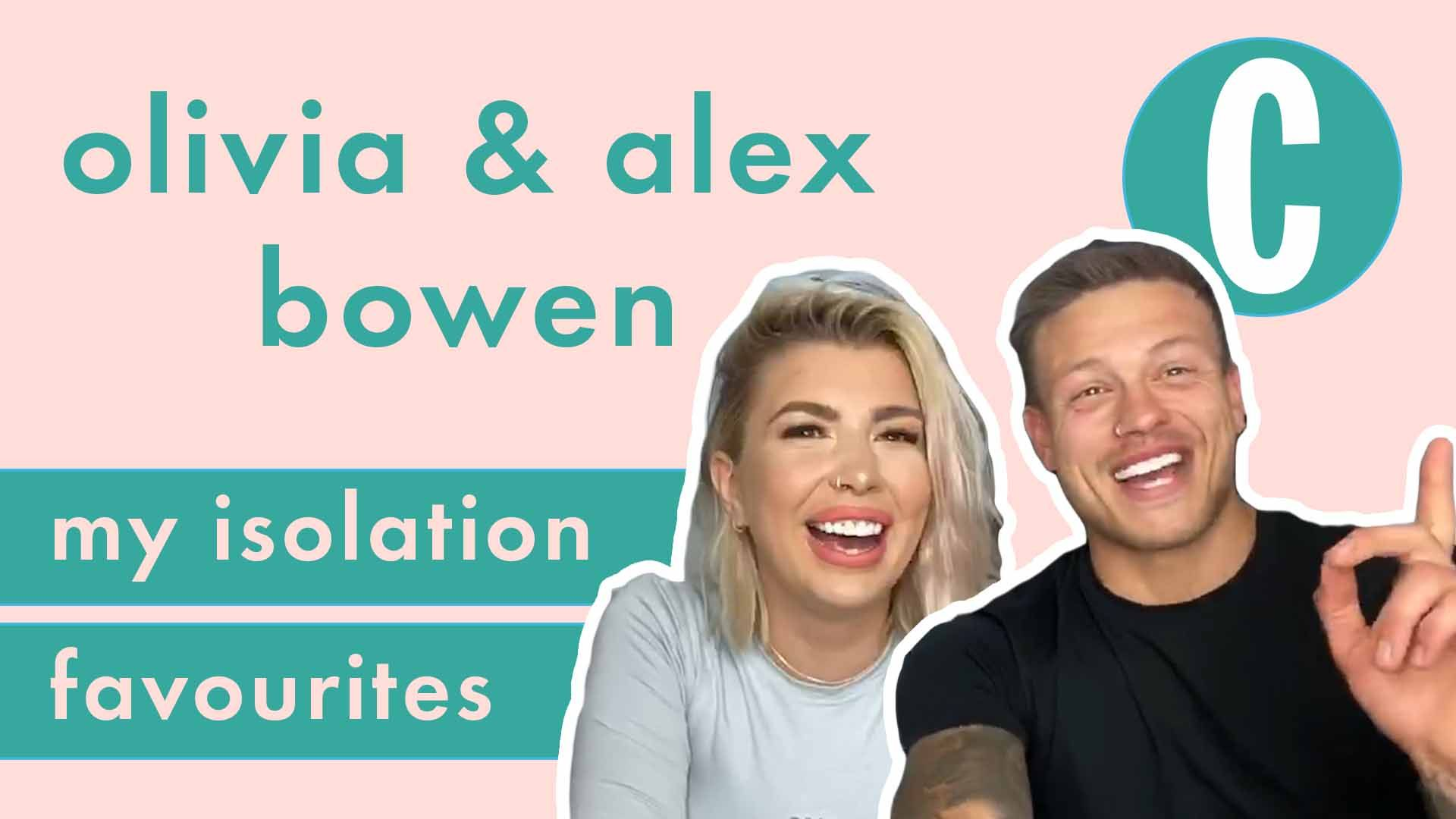 Love Island's Alex and Olivia Bowen share their isolation favourites