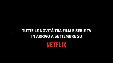 Netflix, le novità di settembre 2019 tra serie tv e film cult