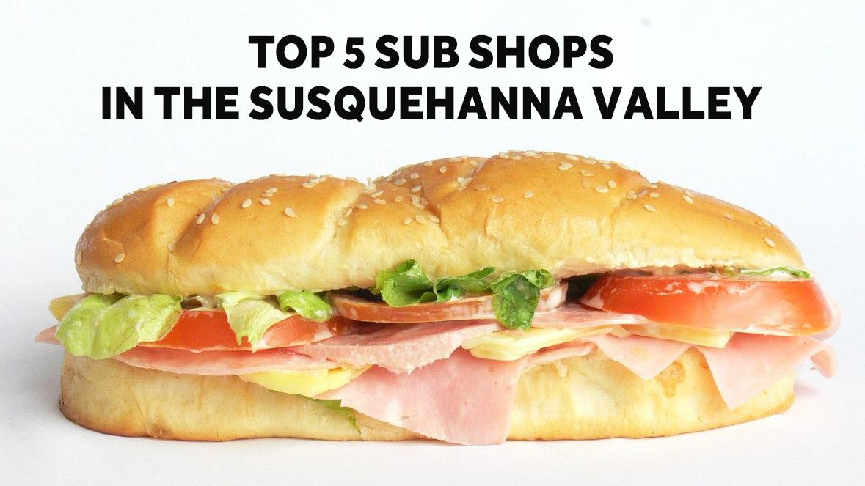 Central Pennsylvania's top 5 sub shops