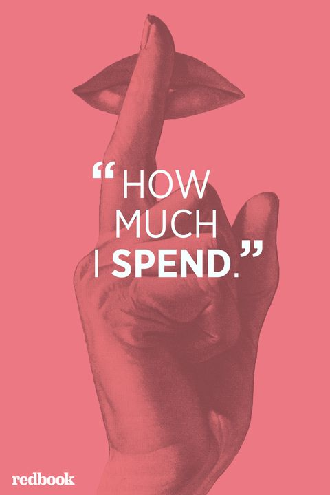 """<p>""""I don't tell him <a href=""""http://www.redbookmag.com/life/money-career/advice/g1657/how-to-be-happy-with-less-money/"""" target=""""_blank"""">how much I spend</a> on the credit card. I have a separate one, and I mostly use it to buy clothes for myself and the kids. If he knew he would definitely tell me I'm being careless."""" <em data-redactor-tag=""""em"""" data-verified=""""redactor"""">—Ashley, 30</em></p>"""